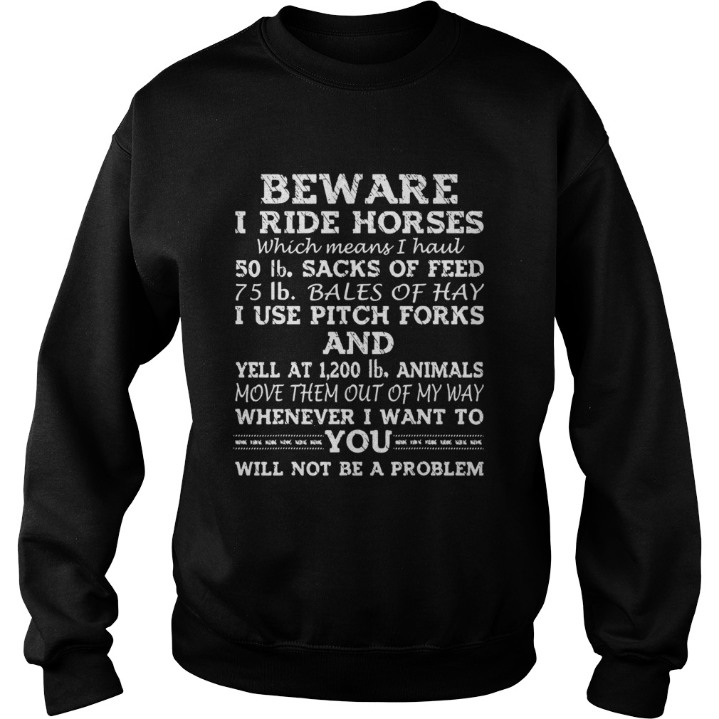 Beware My Daughter Rides Horses Which Means I Hauls  Sweatshirt