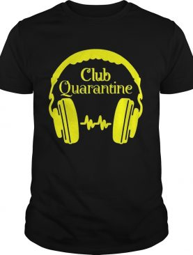 Club Quaratine shirt
