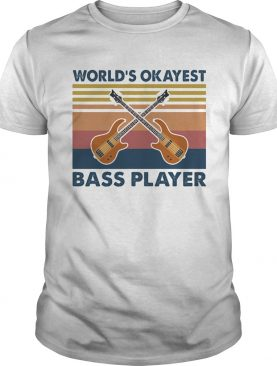 Guitars worlds okayest bass player vintage shirt