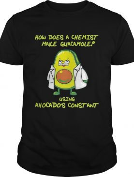 How does a chemist make guacamole using avogadros constant shirt