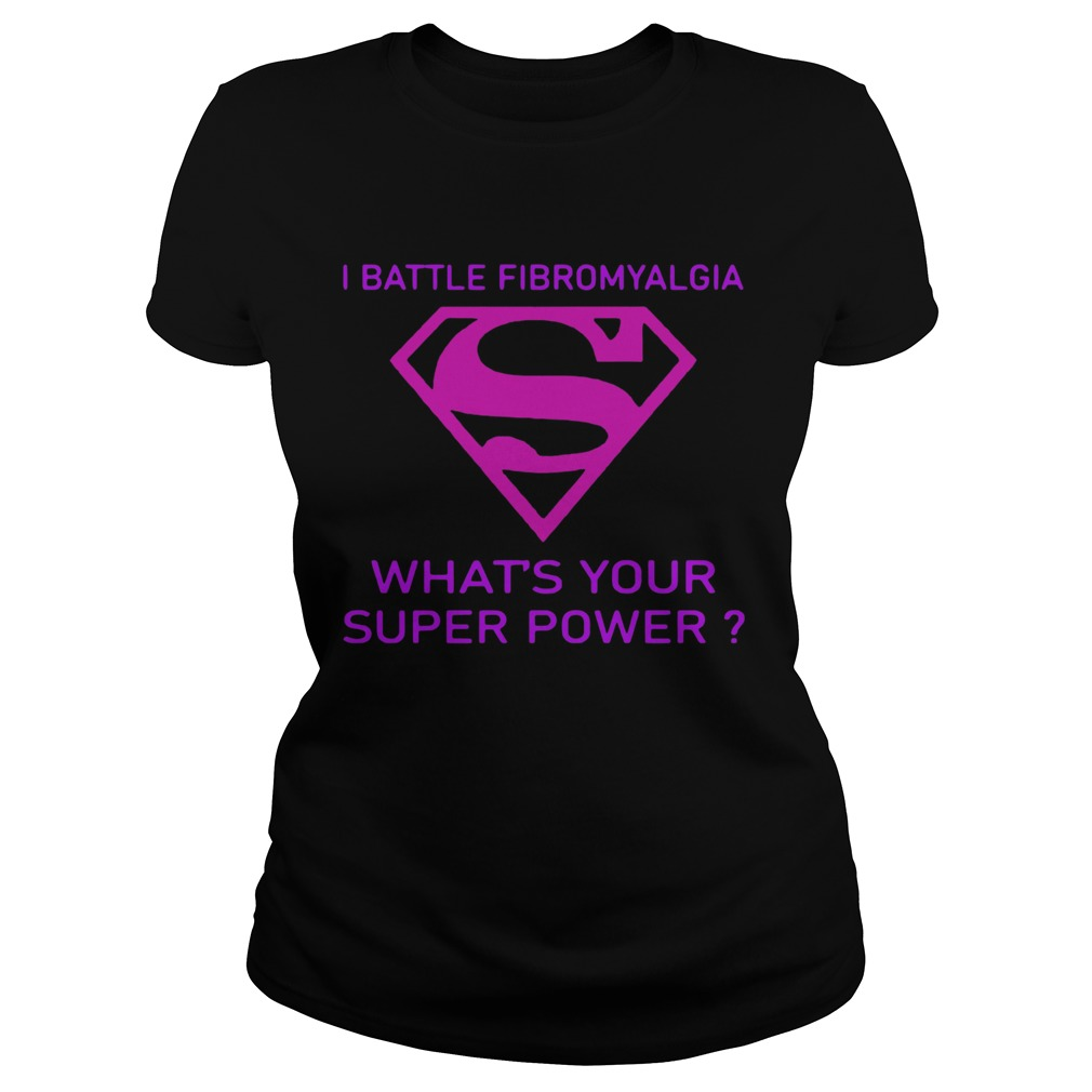 I Battle Fibromyalgia Whats Your Superpower  Classic Ladies