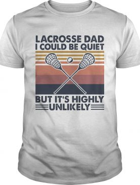 Lacrosse dad I could be quiet but its highly unlikely vintage shirt