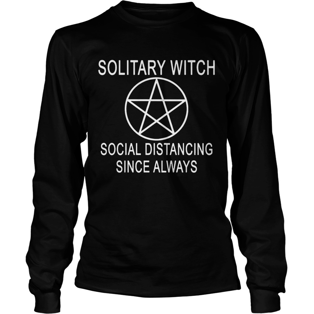 Nice Solitary Witch Distancing Since Always  Long Sleeve