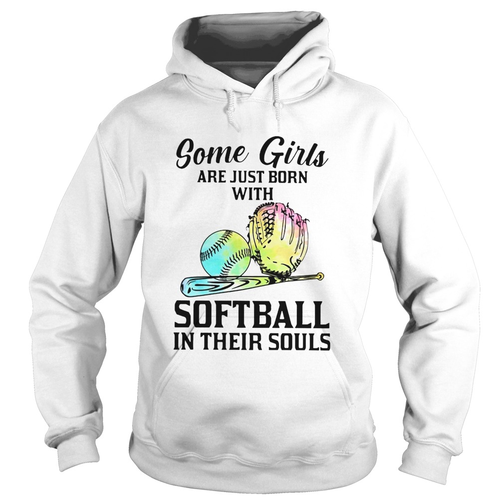 Some Girls Are Just Born With Softball In  Hoodie