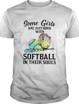 Some Girls Are Just Born With Softball In shirt