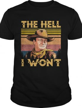 The hell I wont vintage shirt