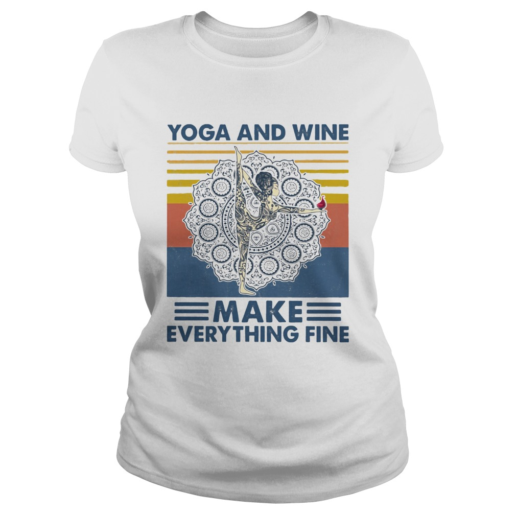 Yoga And Wine Make Everything Fine Vintage  Classic Ladies