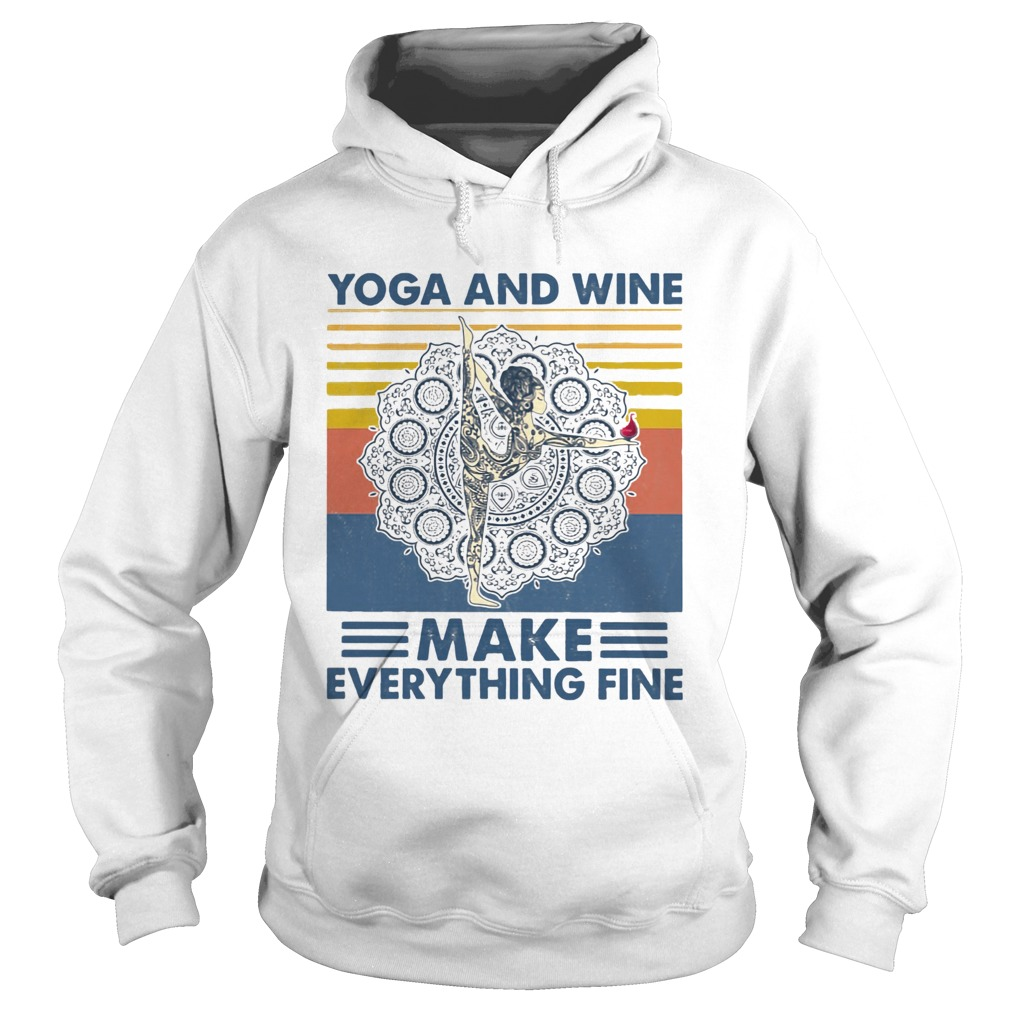 Yoga And Wine Make Everything Fine Vintage  Hoodie
