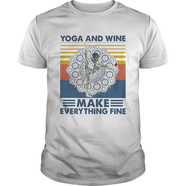 Yoga And Wine Make Everything Fine Vintage shirt
