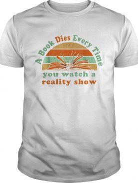 A book dies every time you watch a reality show vintage retro shirt