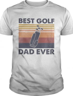 Best golf dad ever happy fathers day vintage retro shirt
