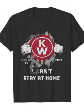 Blood insides kenworth covid-19 2020 I can't stay at home shirt