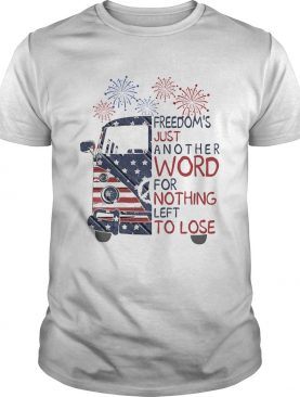 Bus freedoms just another word for nothing left to lose firework american flag independence day sh