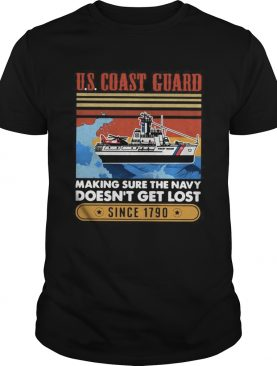 Coast Guard Making Sure The Navy Doesnt Get Lost Since 1790 Vintage shirt