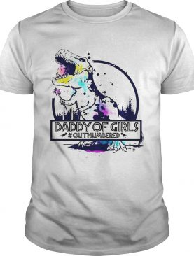 Daddy Of Girls Outnumbered shirt
