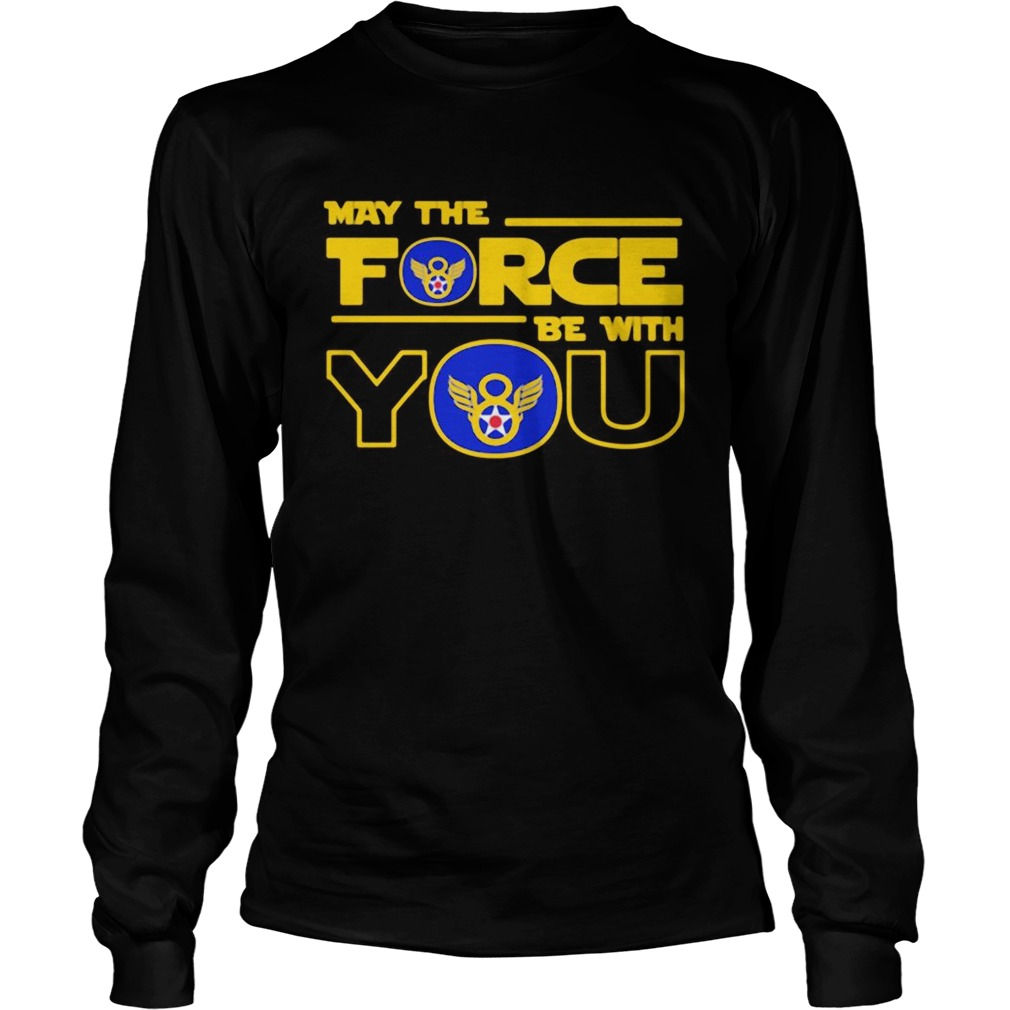 Eighth air force may the force be with you  Long Sleeve