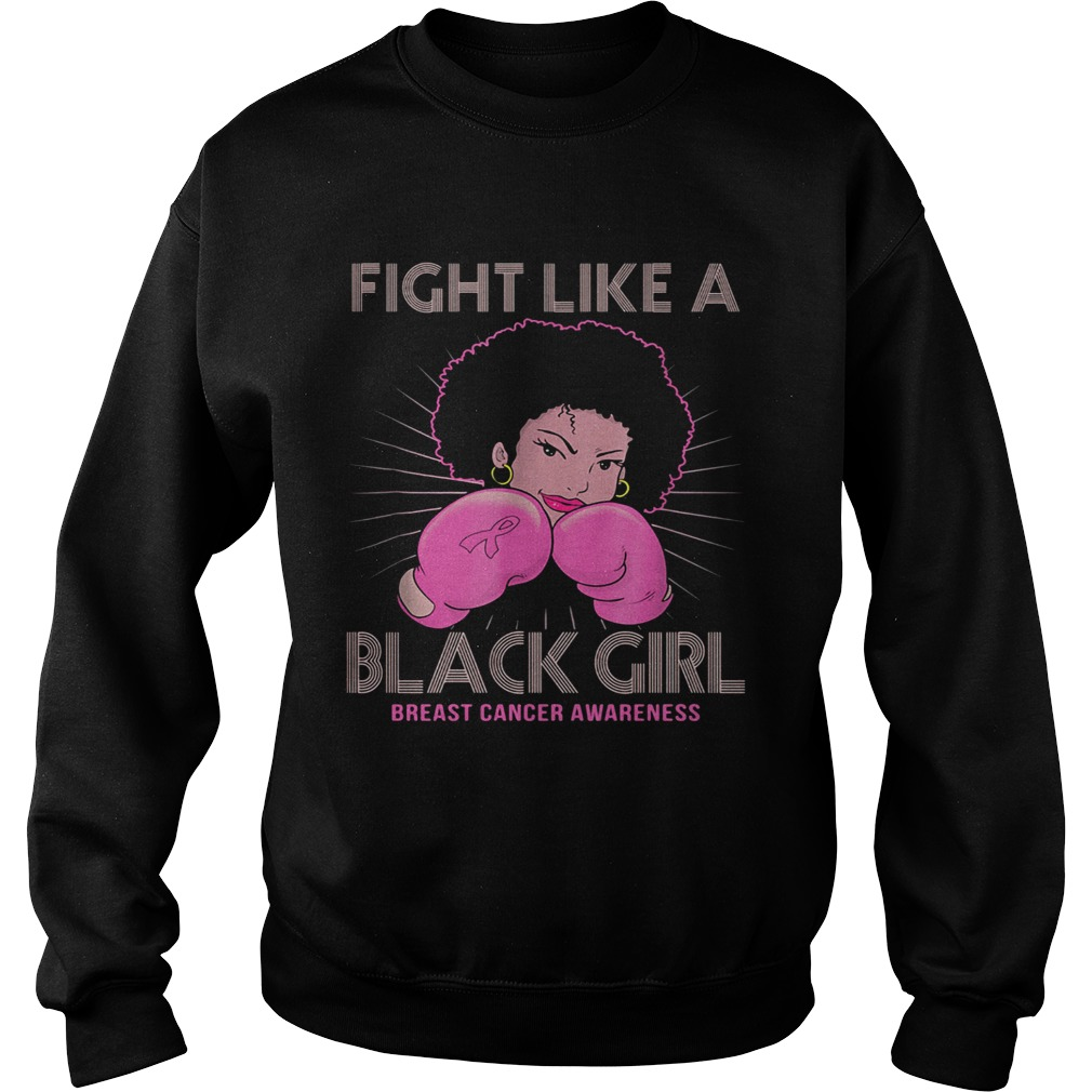 Fight like a black girl breast cancer awareness  Sweatshirt