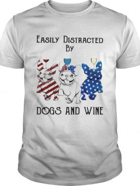 Independence Day French Bulldog easily distracted by dogs and wine shirt