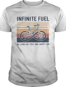 Infinite Fuel As Long As You Can Carry On Vintage shirt