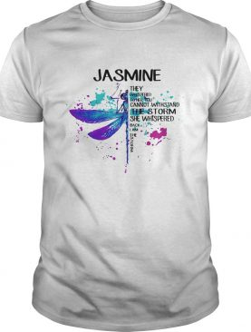 Jasmne They Whispered Cannot Withstand The Storm She Whispered Back I Am The Storm Dragonfly shirt