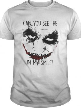 Joker can you see the in my smile shirt