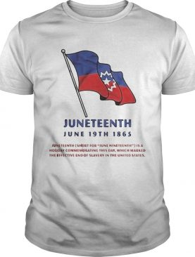 Juneteenth june 19th 1865 short for june nineteenth is a holiday commemorating this day shirt
