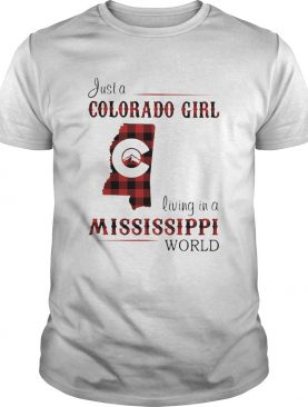 Just a colorado girl living in a mississippi world shirt