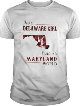 Just a delaware girl living in a maryland world map shirt