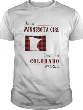 Just a minnesota girl living in a colorado world shirt