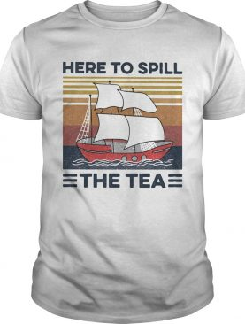 Sailing here to spill the tea vintage retro shirt