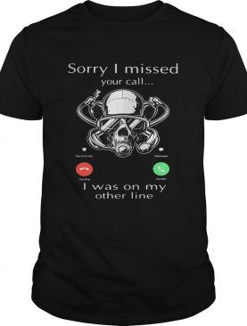Sorry I missed you call I was on my other line scuba diving shirt