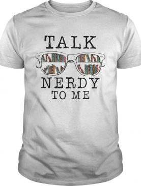 Talk Nerdy To Me shirt