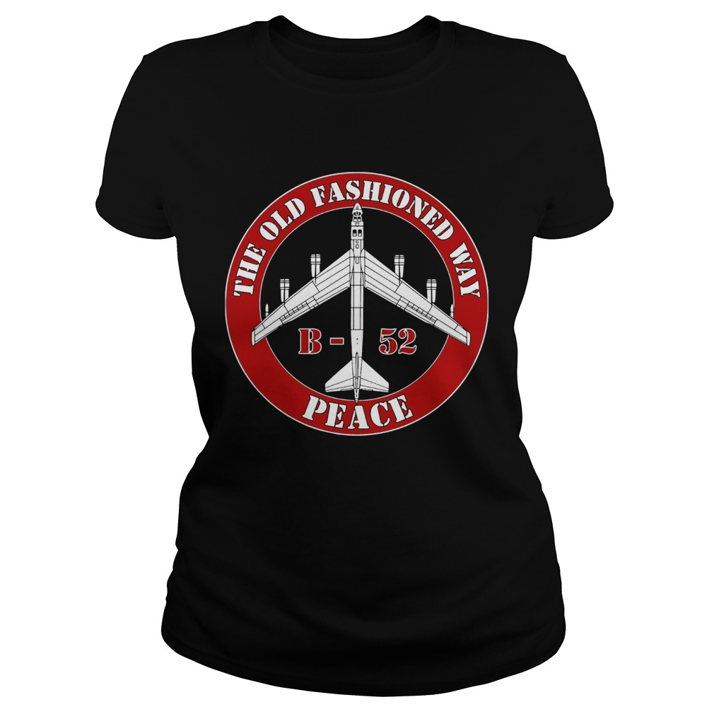 The Old Fashioned Way B 52 Peace  Classic Ladies