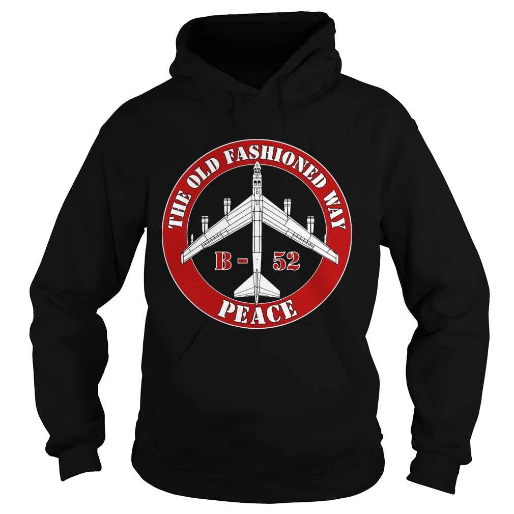 The Old Fashioned Way B 52 Peace  Hoodie