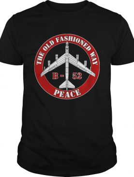 The Old Fashioned Way B 52 Peace shirt