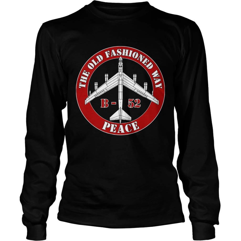 The Old Fashioned Way B 52 Peace  Long Sleeve