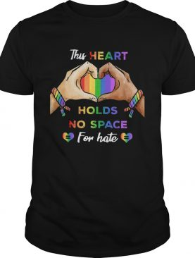 This Heart Holds No Space For Hate Lgbt shirt