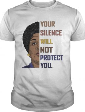 Your Silence Will Not Protect You Women shirt