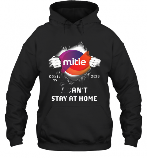 Blood Insides Mitie Covid 19 2020 I Can'T Stay At Home T-Shirt Unisex Hoodie