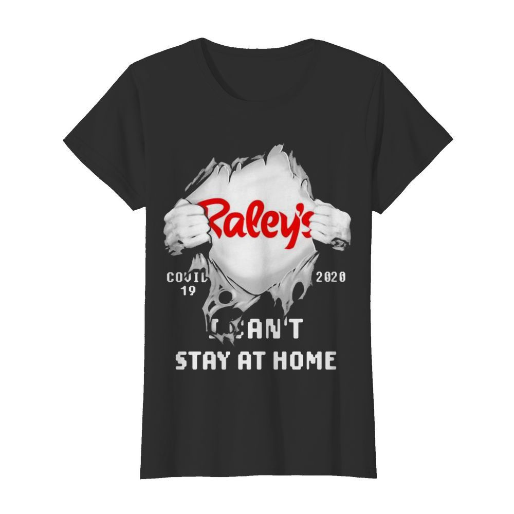 Blood insides raley's covid-19 2020 i can't stay at home  Classic Women's T-shirt