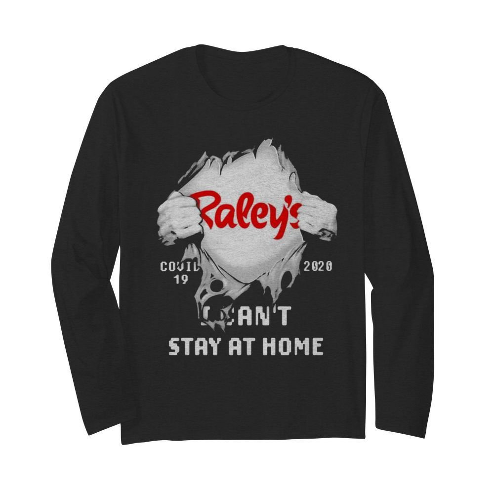 Blood insides raley's covid-19 2020 i can't stay at home  Long Sleeved T-shirt