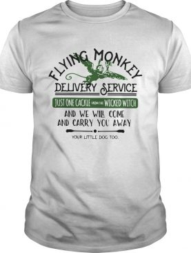Flying Monkey Delivery Service Just One Cackie Wicked Witch shirt