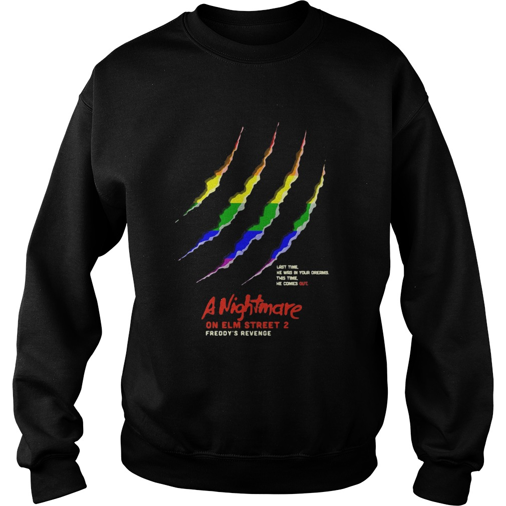 Lgbt last time he was by your oregon this time he comes out a nightmare on elm street 2 freddys re Sweatshirt