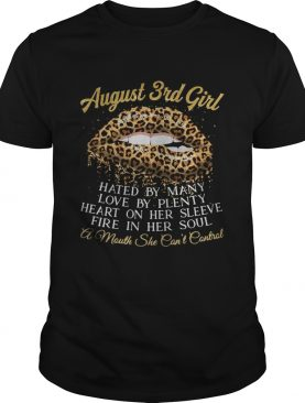 Lips leopard august 3rd girl hated by many love by plenty heart on her sleeve fire in her soul a mo