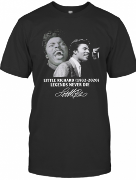Little Richard 1932 2020 Legends Never Die Signature T-Shirt