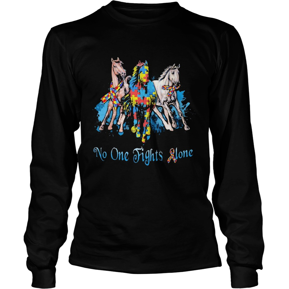 No One Fights Alone Autism Horses  Long Sleeve