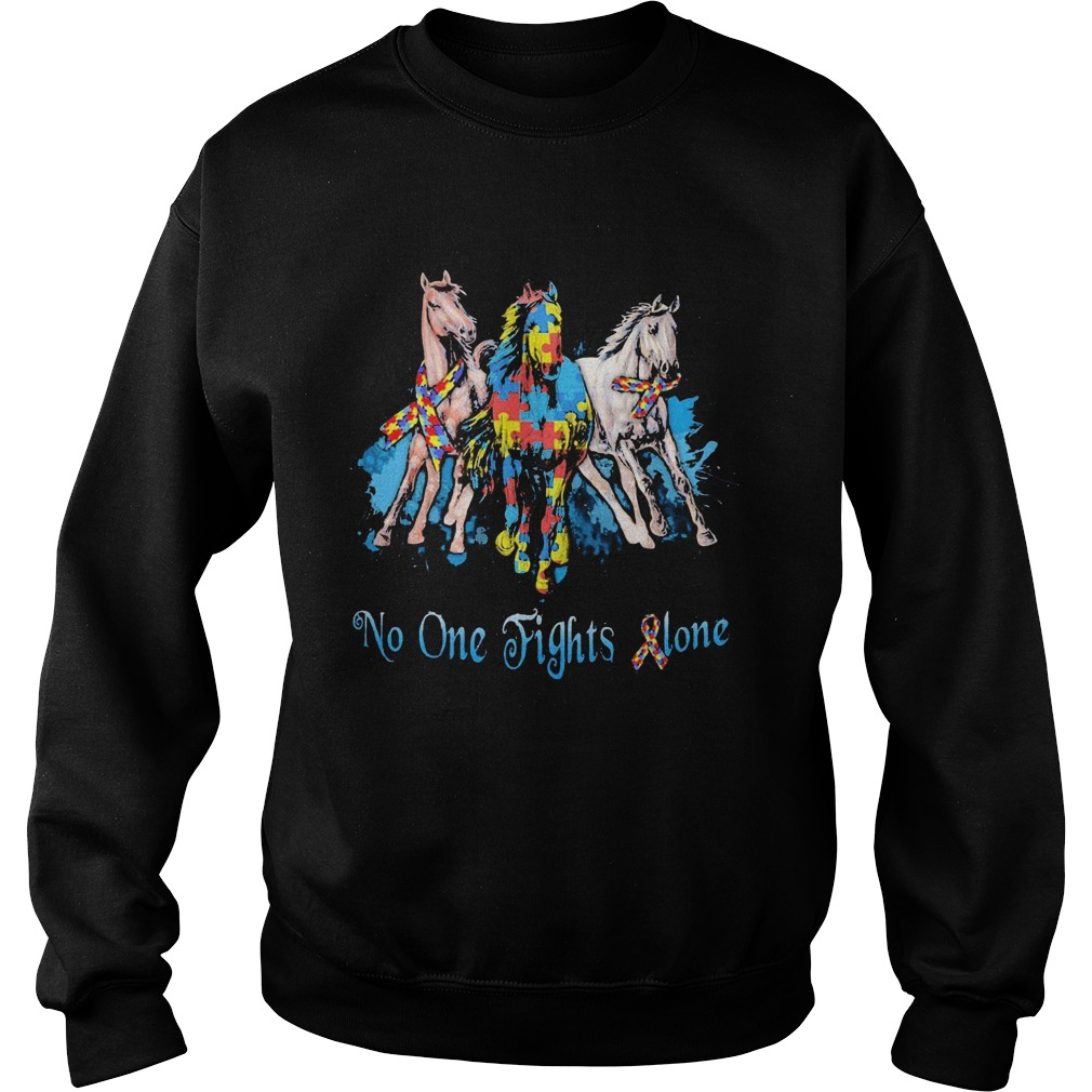 No One Fights Alone Autism Horses  Sweatshirt