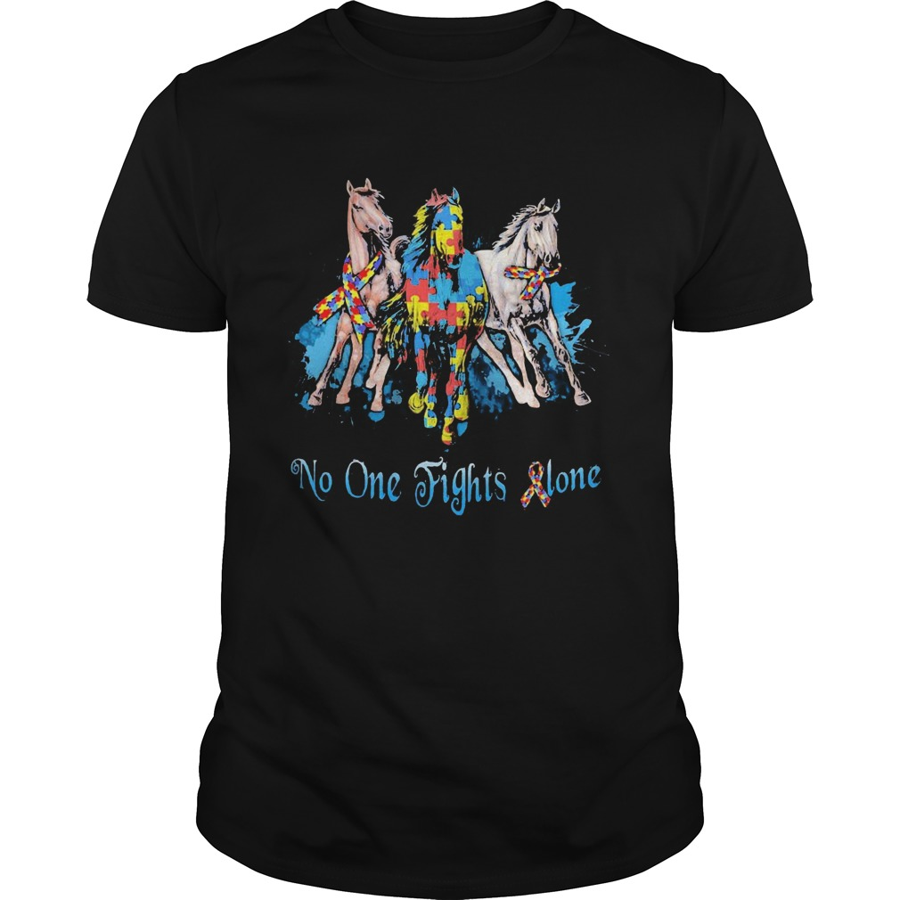 No One Fights Alone Autism Horses  Unisex