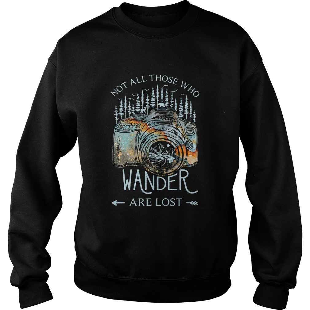 Photography earth Not all those who wander are lost  Sweatshirt