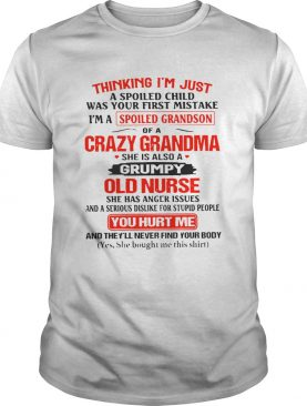 Thinking Im Just Im A Spoiled Grandson Of A Crazy Grandma She Is Also A Grumpy Old Nurse You Hurt
